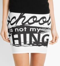 School is not my thing Mini Skirt