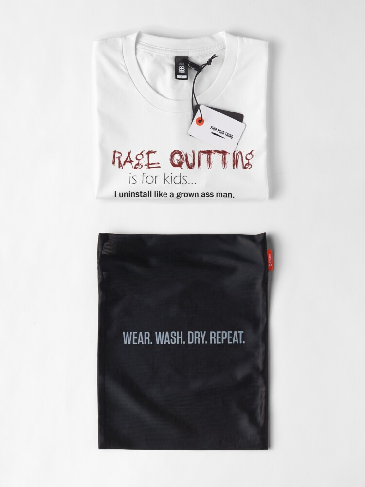Alternate view of Rage Quitting is For Kids... Premium T-Shirt