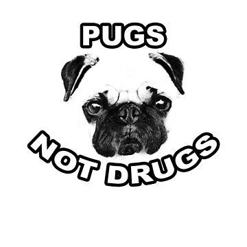 Pugs, Not Drugs by MacRudd