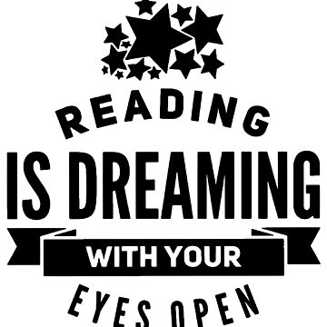 Reading is Dreaming with Your Eyes Open by Pembertea