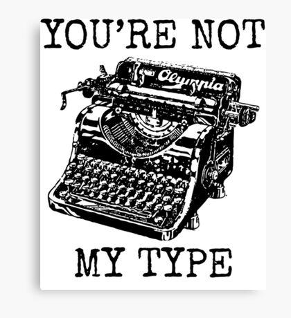 Typewriter - You're Not My Type Canvas Print