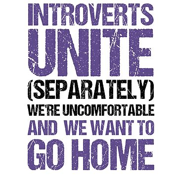 Introverts Unite Separately Shirt Socially Awkward Quote Tee by arnaldog