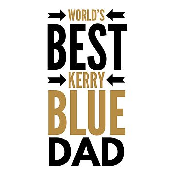 Best Kerry blue dad by CharlyB