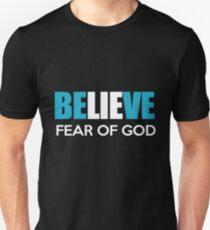 Believe fear of god Unisex T-Shirt