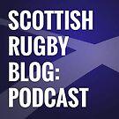 Scottish Rugby Blog Podcast by Cammy Black