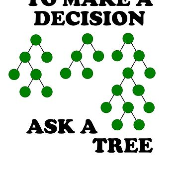 Decision Trees: How to Decide by EncodedShirts