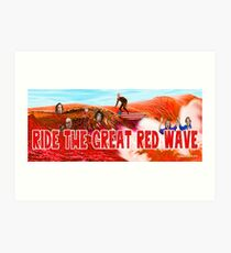 Ride The Great Red Wave Art Print