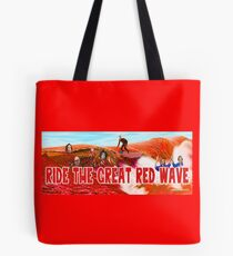 Ride The Great Red Wave Tote Bag