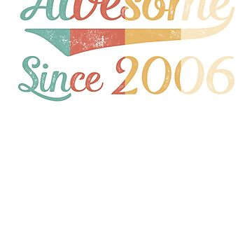 Awesome Since 2006 Vintage Retro by funny-gift