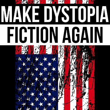 Make Dystopia Fiction Again by Skady666