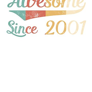 Awesome Since 2001 Vintage Retro by funny-gift