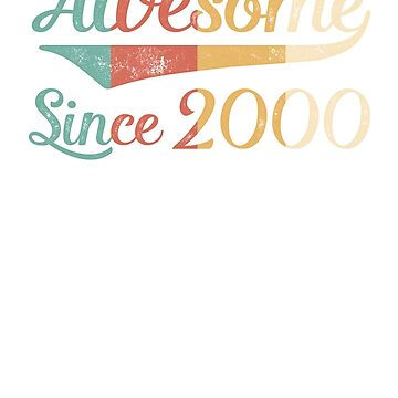 Awesome Since 2000 Vintage Retro by funny-gift