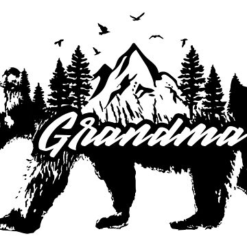 Grandma Bear Shirt Stickers Family Matching Outfit Wildlife Animal Wilderness Outdoors Mountains Forests Woods by CarbonClothing