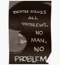Death Solves All Problems Poster