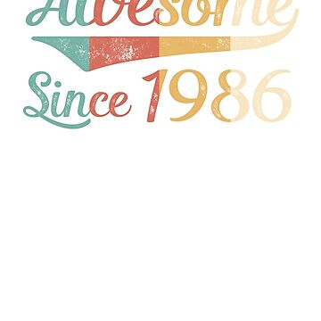Awesome Since 1986 Vintage Retro by funny-gift