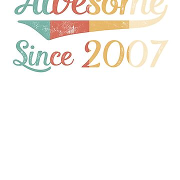 Awesome Since 2007 Vintage Retro by funny-gift