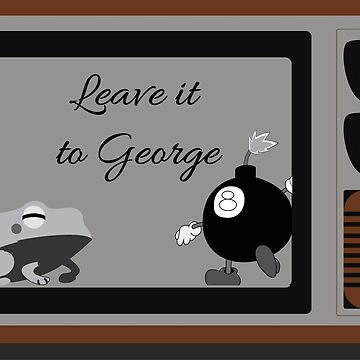 Leave it to George (In Black and White) by Georgio-F
