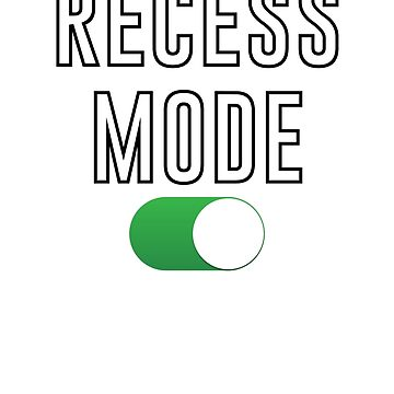 Recess Mode On by BrobocopPrime
