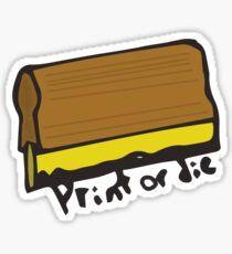 Print or Die (Squeegee) Sticker