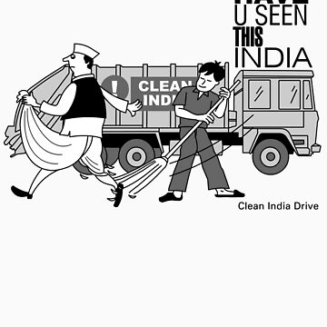 Have you Seen This India Series:: Clean India Drive by tridibghosh