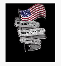 If this flag offends you i'll help you pack shirt Photographic Print