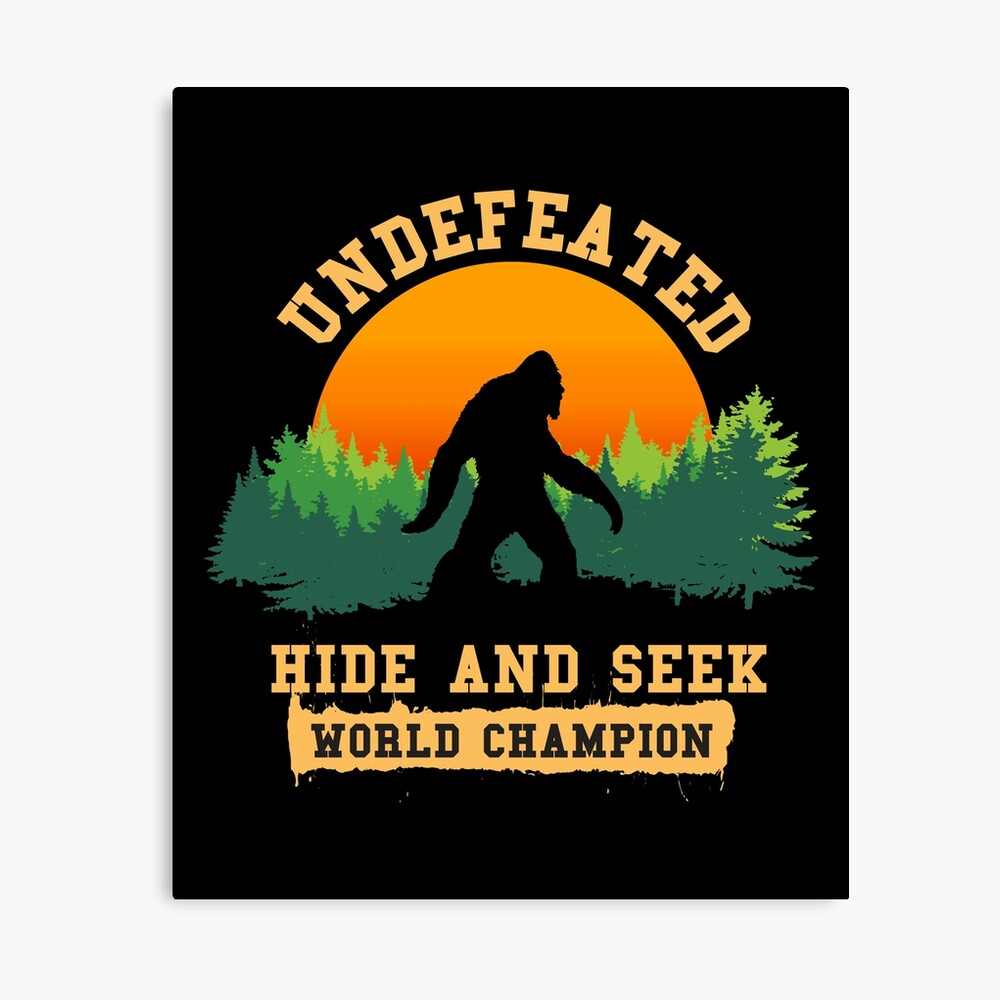 Undefeated Hide and Seek World Champion T shirt Bigfoot T shirt Canvas Print