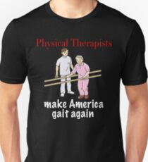 Funny Physical Therapist Shirt - Physical Therapist Gift Unisex T-Shirt
