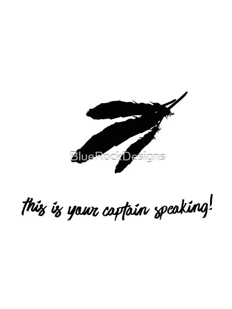 Das ist dein Kapitän Speaking-Feathers (v2) von BlueRockDesigns