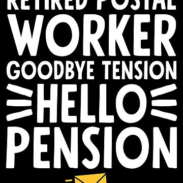 Retired worker goodbye tension hello pension - Post office worker by alexmichel