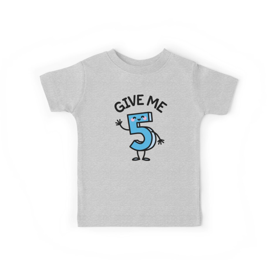 9cd67b8f263 Funny give me five gimme 5 free high fives birthday T-Shirt by  LaundryFactory
