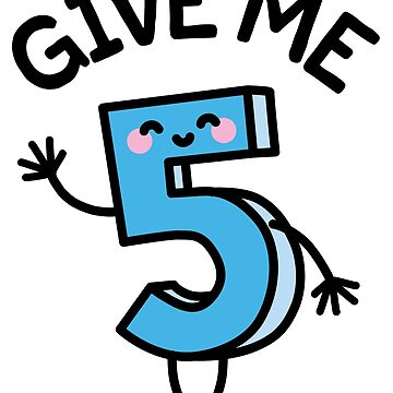 Funny give me five gimme 5 free high fives birthday T-Shirt by LaundryFactory