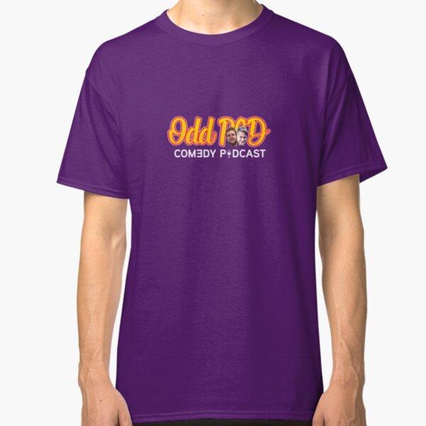 ODDPOD comedy podcast Classic T-Shirt