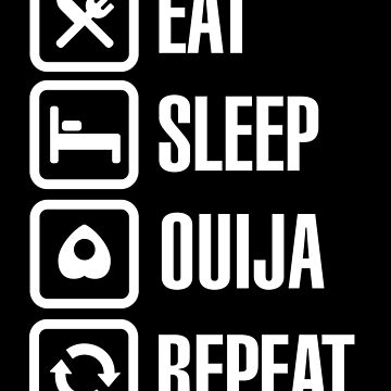 Funny eat sleep Ouija repeat spirit board T-shirt gift by LaundryFactory