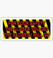 For Your Safety Sticker