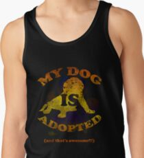My dog is adopted Tank Top