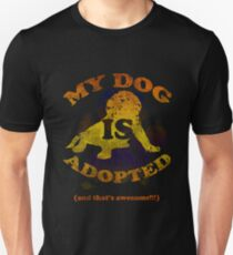 My dog is adopted Unisex T-Shirt