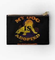 My dog is adopted Studio Pouch