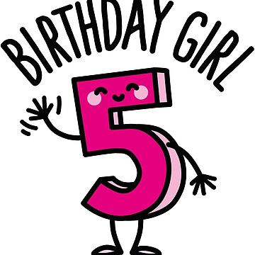 Funny girl five years old birthday number 5 kids gift tshirt by LaundryFactory