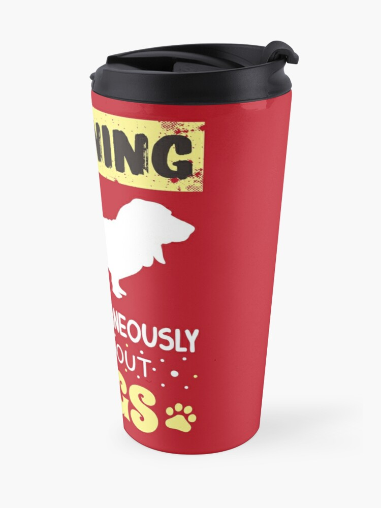 'Warning May Spontaneously Talk About Dogs' Travel Mug by Dogvills