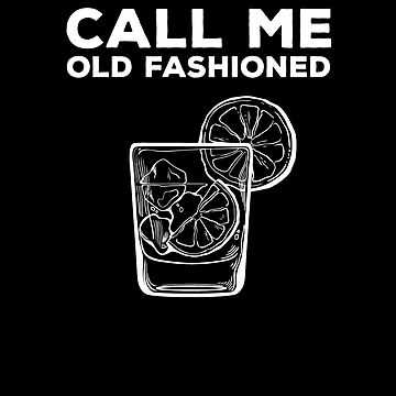 Call Me Old Fashioned Whiskey V6 by TeeTimeGuys