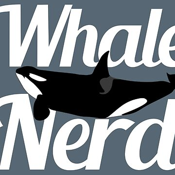 Whale Nerd Orca (Light Text) by One-Drop