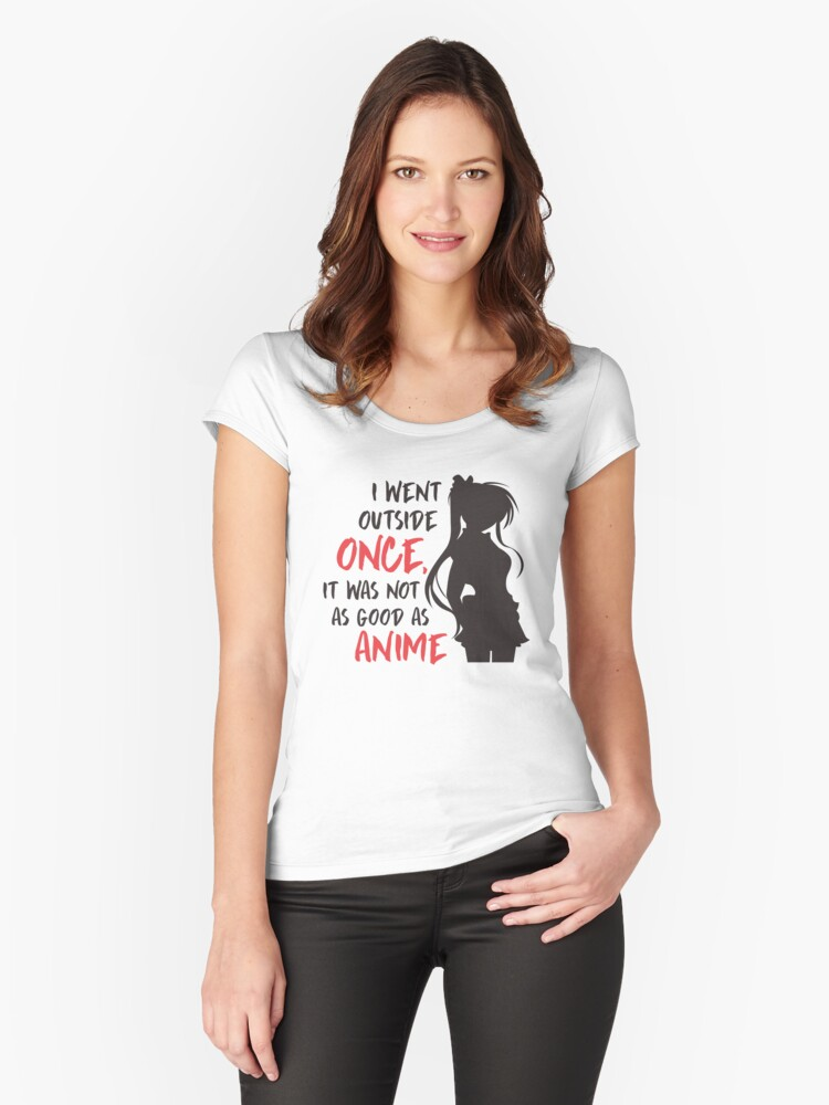 'Manga Quote   I Went Outside Once   Anime Tshirt' Women's Fitted Scoop T-Shirt by Dogvills