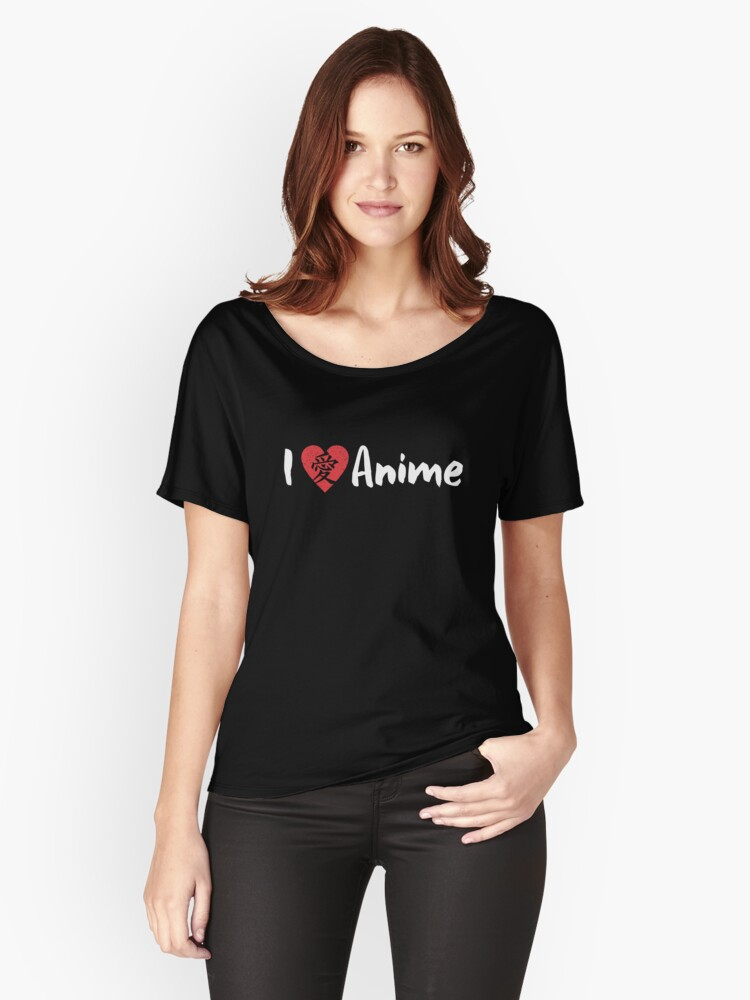 'I Love Anime in Japanese T-Shirt' Women's Relaxed Fit T-Shirt by Dogvills
