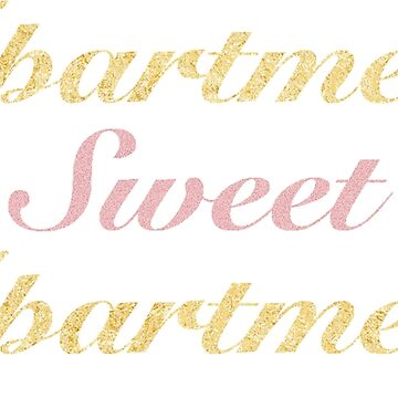 Apartment Sweet Apartment   Gold & Rose Gold by CollegeTown