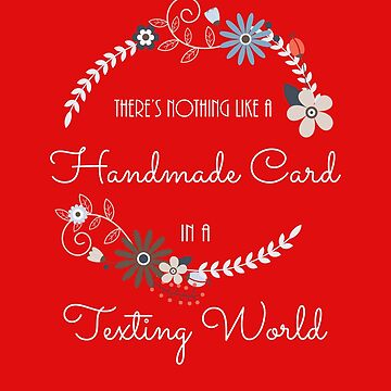 There's Nothing Like a Handmade Card in a Texting World by Keyma