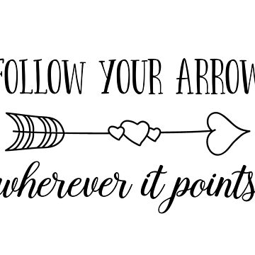 Follow your arrow, wherever it points by doodle189