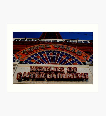 Blackpool: A World of Entertainment...for the wrong resons. Art Print