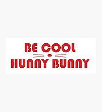 Be Cool Hunny Bunny Photographic Print