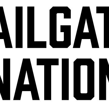 tailgate nation by 3bagsfull