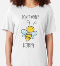 Don't Worry Bee Happy Slim Fit T-Shirt